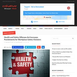 Health and Safety Offenses Act Increases Punishments for Workplace Safety Violators - Creative Blogger World
