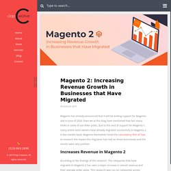 Magento 2: Increasing Revenue Growth in Businesses that Have Migrated