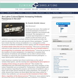 Are Latino Cultural Beliefs Increasing Antibiotic Resistance in the US?