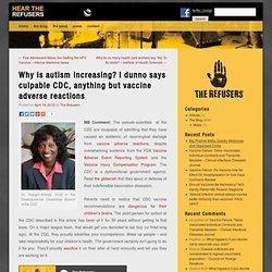 Why is autism increasing? I dunno says culpable CDC, anything but vaccine adverse reactions