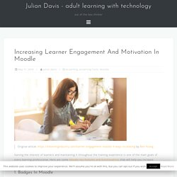 Increasing Learner Engagement And Motivation In Moodle