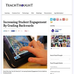 Increasing Student Engagement By Grading Backwards
