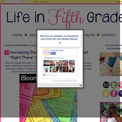 "Life in Fifth Grade: Increasing Students' Thinking! Moving Past ""Right There"" Questions"
