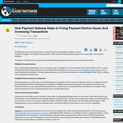 How Payment Gateway Helps in Fixing Payment Decline Issues and Increasing Transactions