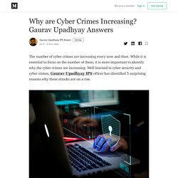 Why are Cyber Crimes Increasing? Gaurav Upadhyay Answers