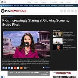Kids Increasingly Staring at Glowing Screens, Study Finds
