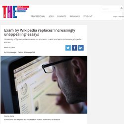 Exam by Wikipedia replaces 'increasingly unappealing' essays