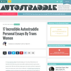 17 Incredible Autostraddle Personal Essays By Trans Women