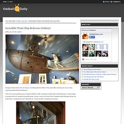 Incredible Pirate Ship Bedroom (Gallery)