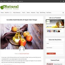 Incredible Health Benefits Of Apple Cider Vinegar