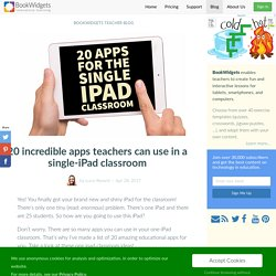 20 incredible apps teachers can use in a single-iPad classroom - BookWidgets
