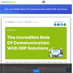 The Incredible Role Of Communication With ERP Solutions