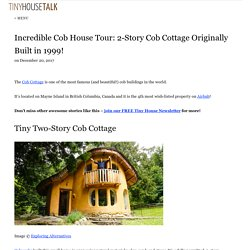 Incredible Cob House Tour: 2-Story Cob Cottage Originally Built in 1999!