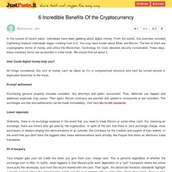 6 Incredible Benefits Of the Cryptocurrency