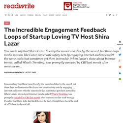 The Incredible Engagement Feedback Loops of Startup Loving TV Host Shira Lazar