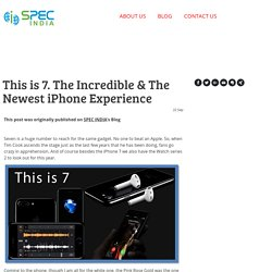 This is 7. The Incredible & The Newest iPhone Experience - specindia