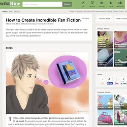 How to Create Incredible Fan Fiction: 11 steps