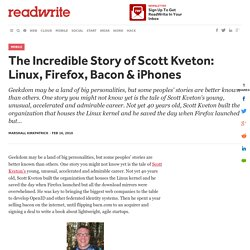 The Incredible Story of Scott Kveton: Linux, Firefox, Bacon & iPhones