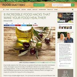 8 Incredible Food Hacks That Make Your Food Healthier
