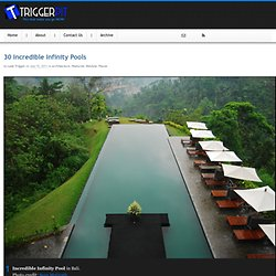 30 Incredible Infinity Pools | triggerpit.com