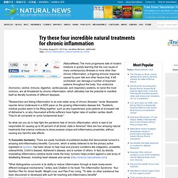 Try these four incredible natural treatments for chronic inflammation