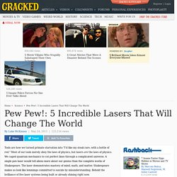 Pew Pew!: 5 Incredible Lasers That Will Change The World