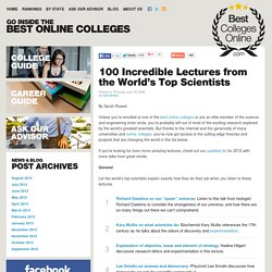 100 Incredible Lectures from the World's Top Scientists