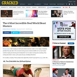 The 6 Most Incredible Real World Beast Masters | Cracked.com