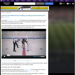 Watch an incredible hockey wedding, including matrimonial faceoff - Puck Daddy - NHL Blog