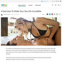 4 Exercises To Make Your Sex Life Incredible