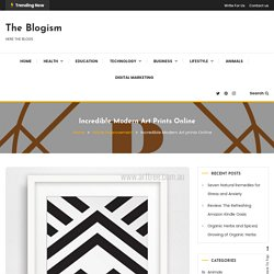 Incredible Modern Art prints Online - The Blogism