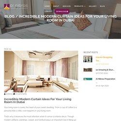 Incredible modern curtain ideas for your living room in Dubai - Al Nibras