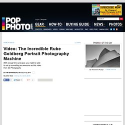 Video: The Incredible Rube Goldberg Portrait Photography Machine