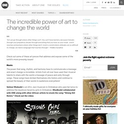 The incredible power of art to change the world