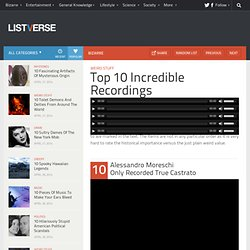 Top 10 Incredible Recordings - Top 10 Lists | Listverse