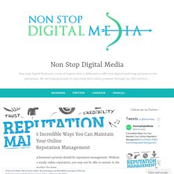 5 Incredible Ways You Can Maintain Your Online Reputation Management – Non Stop Digital Media