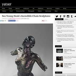 Seo Young Deok's Incredible Chain Sculptures | Yatzer™