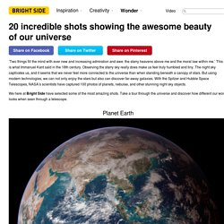 20 incredible shots showing the awesome beauty of our universe