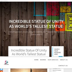 Incredible Statue Of Unity as World's Tallest Statue
