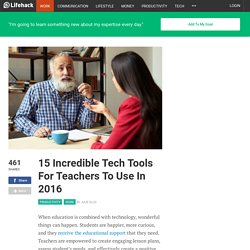 15 Incredible Tech Tools For Teachers To Use In 2016