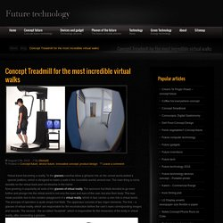 » Concept Treadmill for the most incredible virtual walks Future technology