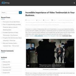 Incredible Importance of Video Testimonials in Your Business. – Zweezle