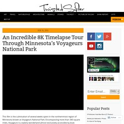 An Incredible 8K Timelapse Tour Through Minnesota's Voyageurs National Park