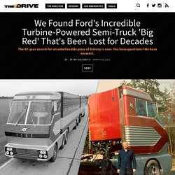 We Found Ford's Incredible Turbine-Powered Semi-Truck 'Big Red' That's Been Lost for Decades
