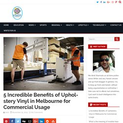 5 Incredible Benefits of Upholstery Vinyl in Melbourne for Commercial Usage