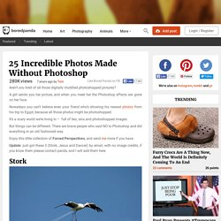 25 Incredible Photos Made Without Photoshop