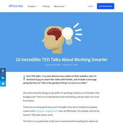 10 Incredible TED Talks About Working Smarter