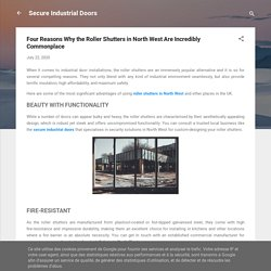 Four Reasons Why the Roller Shutters in North West Are Incredibly Commonplace