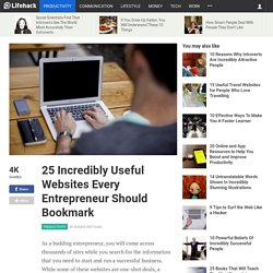 25 Incredibly Useful Websites Every Entrepreneur Should Bookmark
