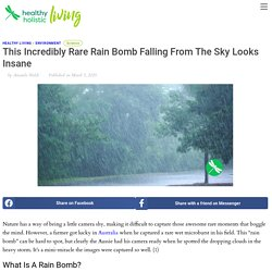 This Incredibly Rare Rain Bomb Falling From The Sky Looks Insane